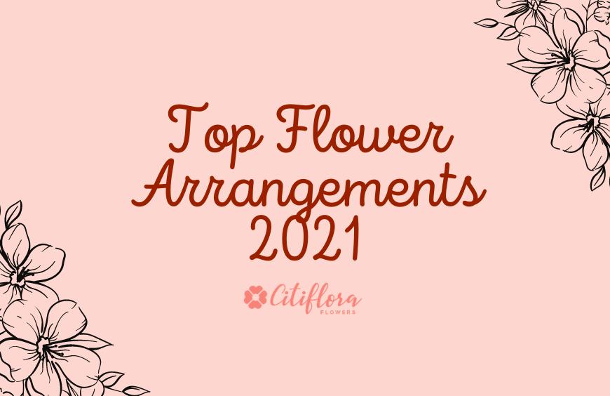 Top Flower Arrangements 2021